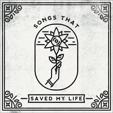 VA - Songs That Saved My Life (2018)