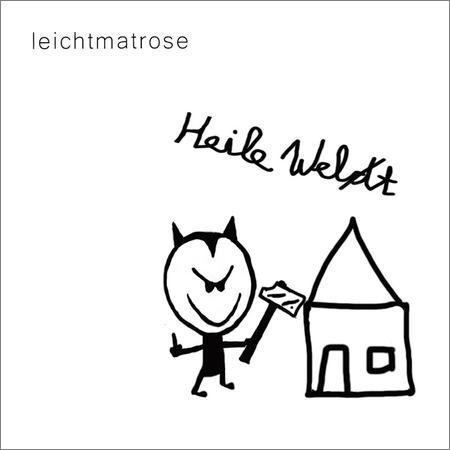 leichtmatrose - Heile Welt (2018)
