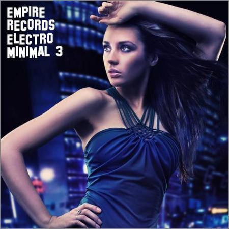 VA - Empire Records - Electro Minimal 3 (2018)