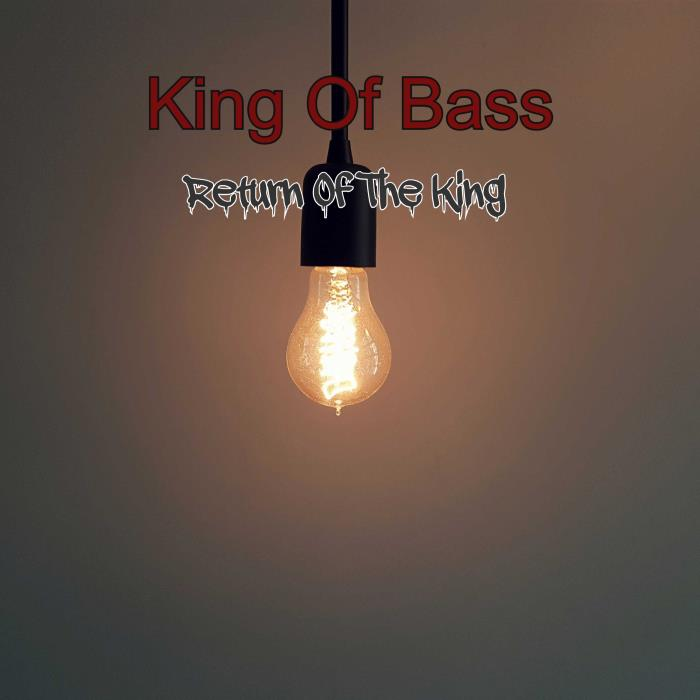 King Of Bass - Return Of The King (2018)