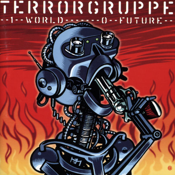 Terrorgruppe – 1 World – 0 Future