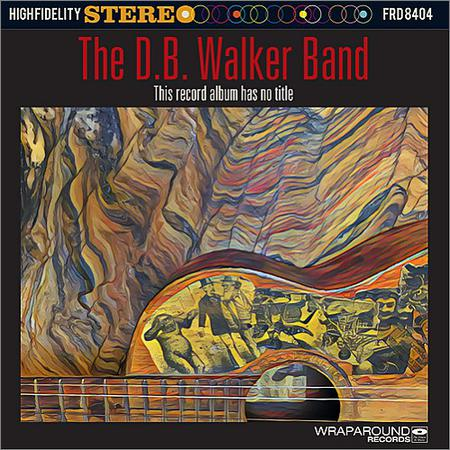 The D.B. Walker Band - This Record Album Has No Title (2018)