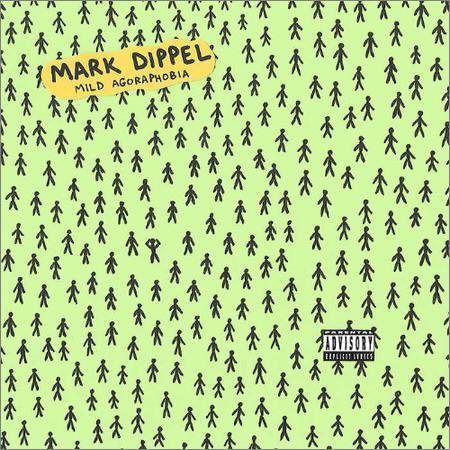 Mark Dippel - Mild Agoraphobia (2018)