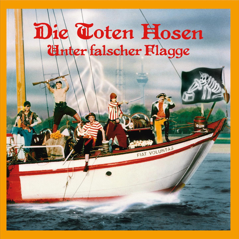 Die Toten Hosen – Unter falscher Flagge (Remastered)