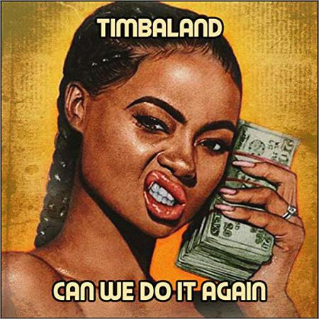 Timbaland - Can We Do It Again (2018)