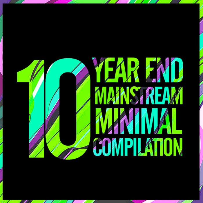 10 Year End Mainstream Minimal Compilation (2018)