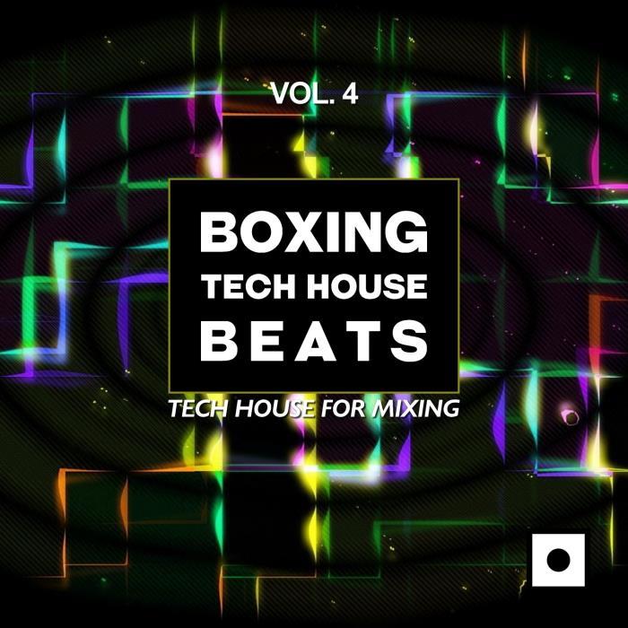 Boxing Tech House Beats, Vol. 4 (Tech House For Mi ...