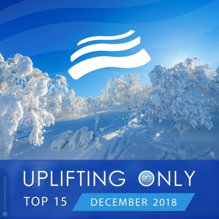 Uplifting Only Top 15: December 2018 (2018)