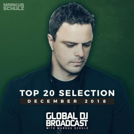 Markus Schulz - Global DJ Broadcast Top 20 December 2018 (2018)
