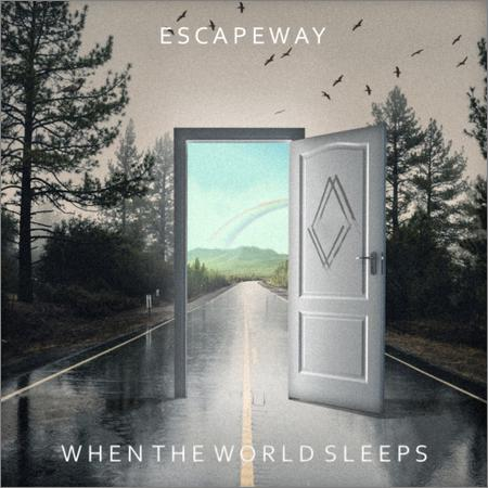 When the World Sleeps - Escapeway (2018)