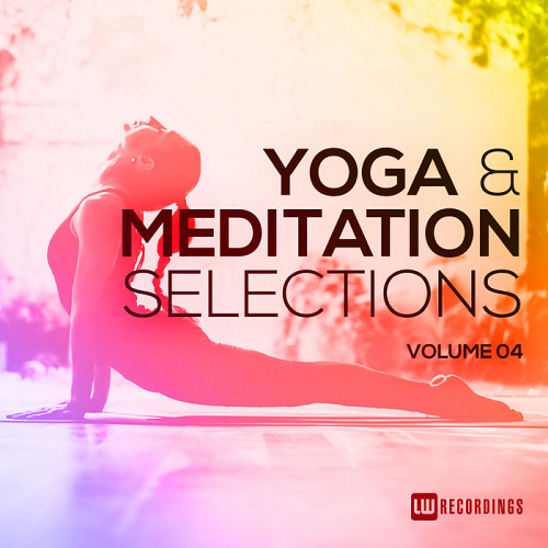 Yoga & Meditation Selections Vol. 04 (2018)
