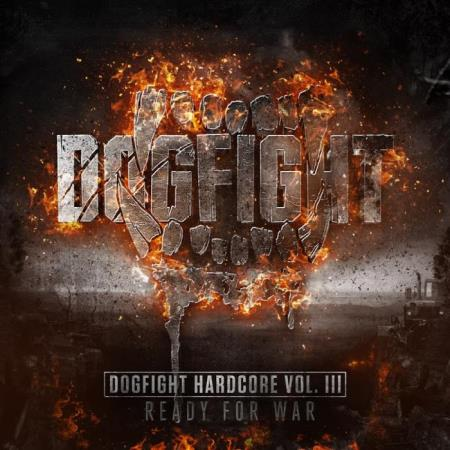 Dogfight Hardcore Vol. III: Ready For War (2018)