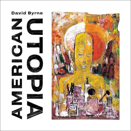 David Byrne - American Utopia (Deluxe Edition) (2018)