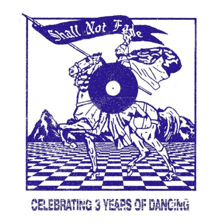 Shall Not Fade - 3 Years of Dancing (2018)