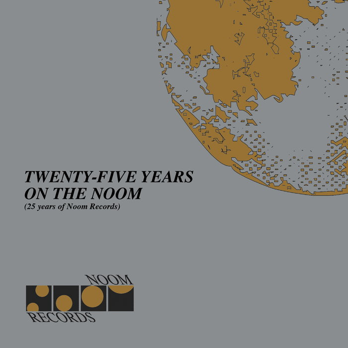 Twenty Five Years on the Noom (25 Years of Noom Records) (2018)