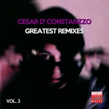 Cesar D' Constanzzo Greatest Remixes, Vol. 3 (2018)