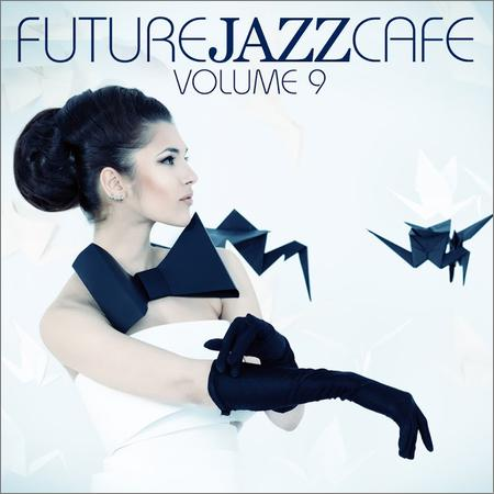 VA - Future Jazz Cafe Vol. 9 (2018)