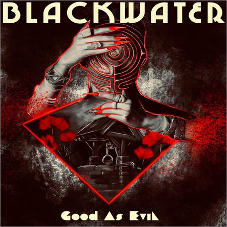 Blackwater - Good As Evil (2018)
