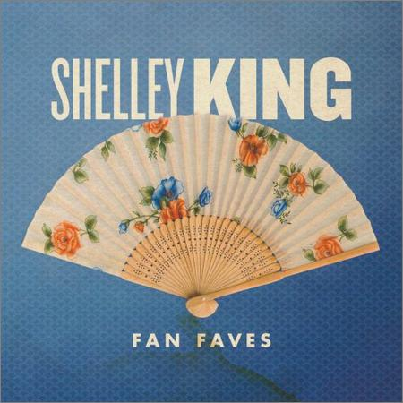 Shelley King - Fan Faves (2017)
