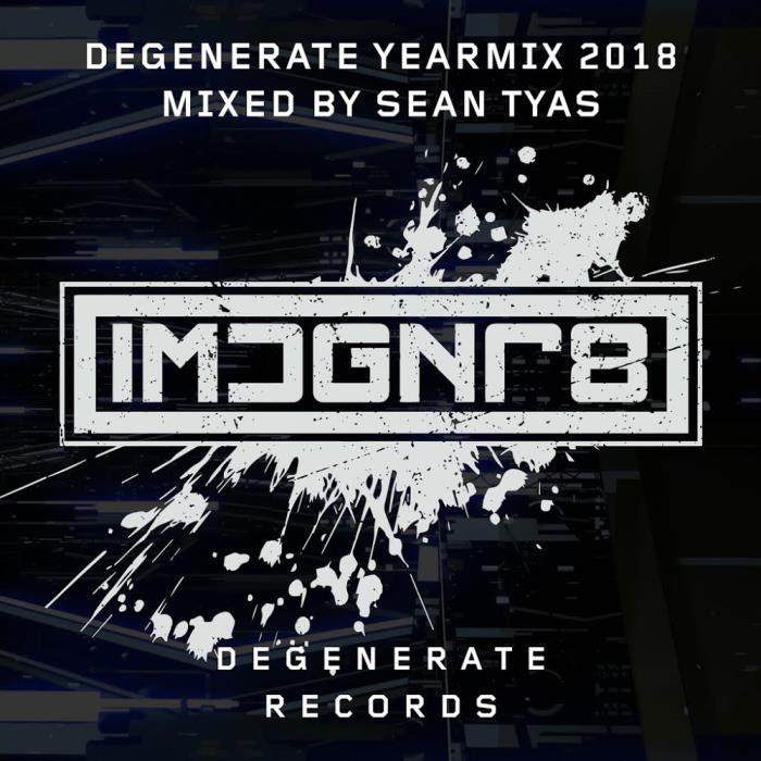 Degenerate 2018 Yearmix (Mixed By Sean Tyas) (2018