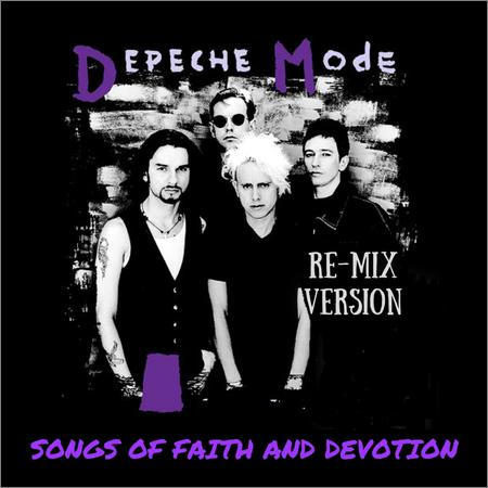 Depeche Mode - Songs Of Faith And Devotion (Re-Mix Version) (2018)