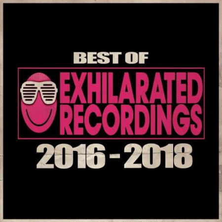 Best Of Exhilarated Recordings 2016 - 2018 (2018)