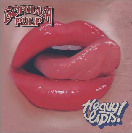 Gorilla Pulp - Heavy Lips (2017)
