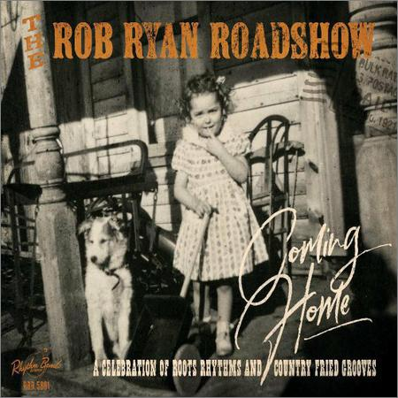 The Rob Ryan Roadshow - Coming Home (2018)
