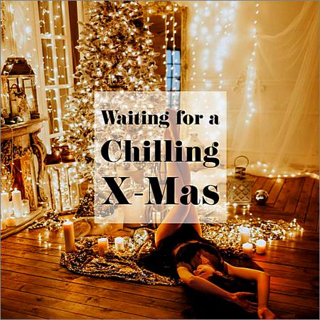 VA - Waiting For A Chilling X-Mas (2018)
