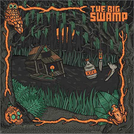 The Big Swamp - The Big Swamp (2018)