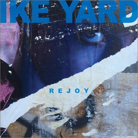 Ike Yard - Rejoy (2018)