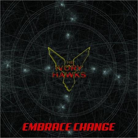 The Ivory Hawks - Embrace Change (2018)