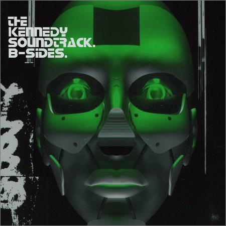 The Kennedy Soundtrack - B-Sides. (2018)