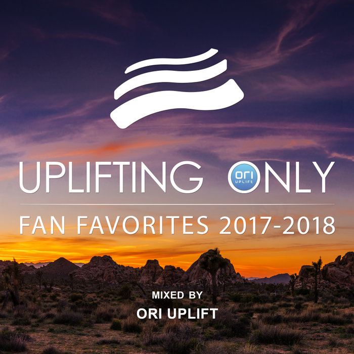 Uplifting Only: Fan Favorites 2017-2018 (Mixed By  ...