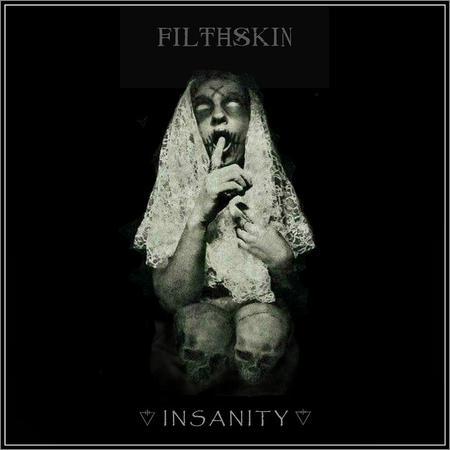 Filthskin - Insanity (2018)