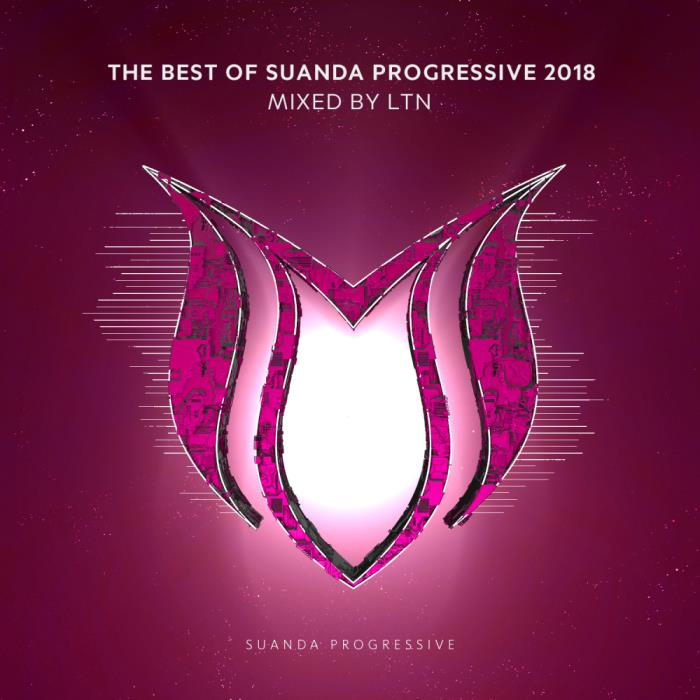 The Best of Suanda Progressive 2018 (Mixed By LTN) ...