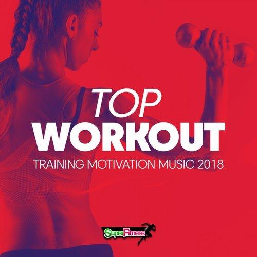 Top Workout: Training Motivation Music 2018 (2018)