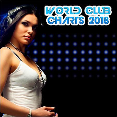 VA - World Club Charts (2018)