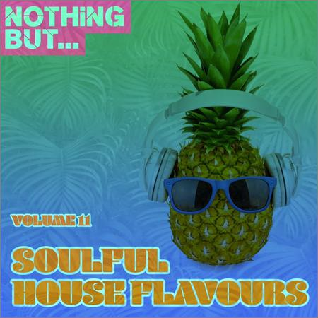 VA - Nothing But... Soulful House Flavours Vol 11 (2018)