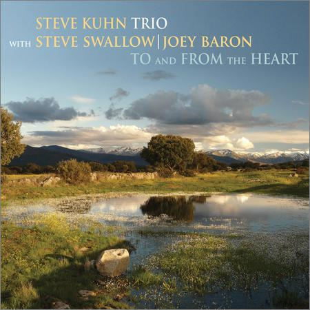 Steve Kuhn Trio (with Steve Swallow & Joey Baron) - To And From The Heart (2018)