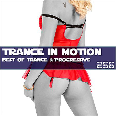 VA - Trance In Motion Vol.256 (Full Version) (2018)