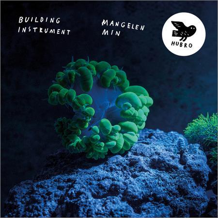 Building Instrument - Mangelen Min (2018)