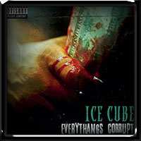 Ice Cube - Everythangs Corrupt 2018