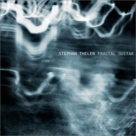 Stephan Thelen - Fractal Guitar (January 18, 2019)