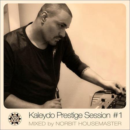 VA - Kaleydo Prestige Session No 1 (Mixed by Norbit Housemaster) (2018)