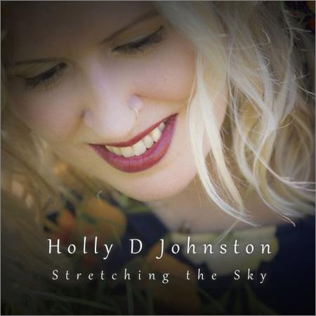 Holly D Johnston - Stretching The Sky (2018)