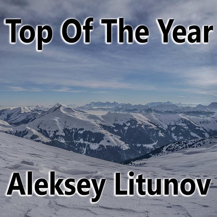 Aleksey Litunov - Top Of The Year Aleksey Litunov  ...