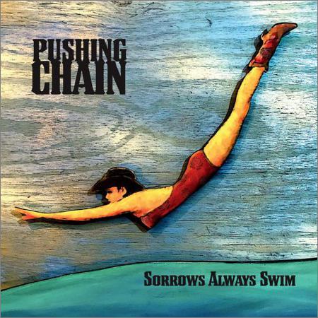 Pushing Chain - Sorrows Always Swim (2018)