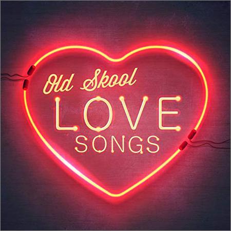 VA - Old Skool Love Songs (2018)