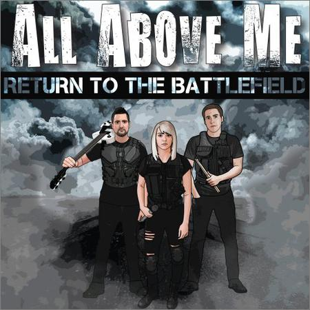 All Above Me - Return To The Battlefield (2018)